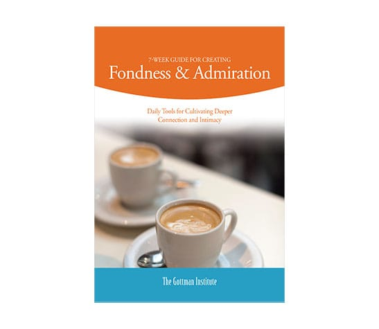 7 Week Guide for Creating Fondness & Admiration