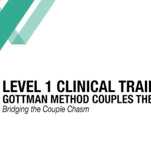 Level 1 Clinical Training in Gottman Method Couples Therapy