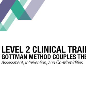 Level 2 Clinical Training in Gottman Method Couples Therapy