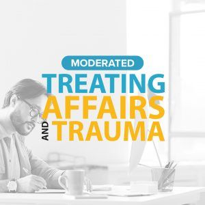 Moderated Treating Affairs & Trauma Graphic