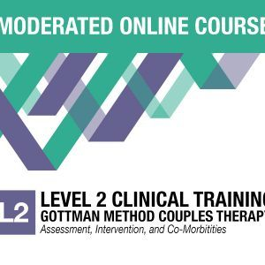 Online Moderated Gottman Method L2 Clinical Training