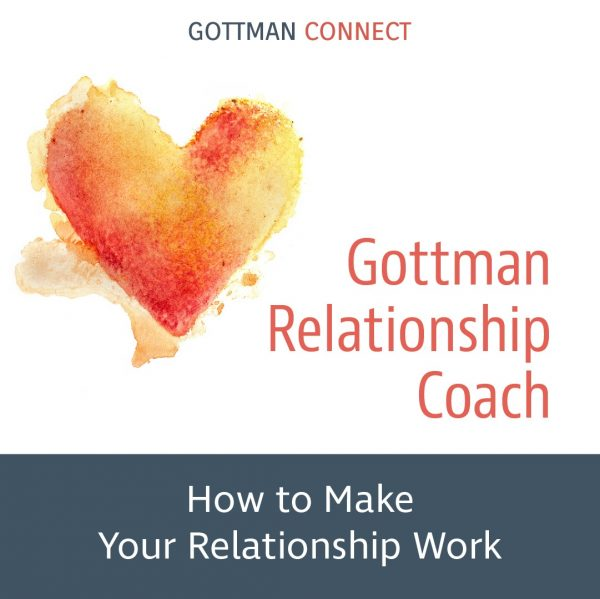Gottman Relationship Coach - How to Make Your Relationship Work
